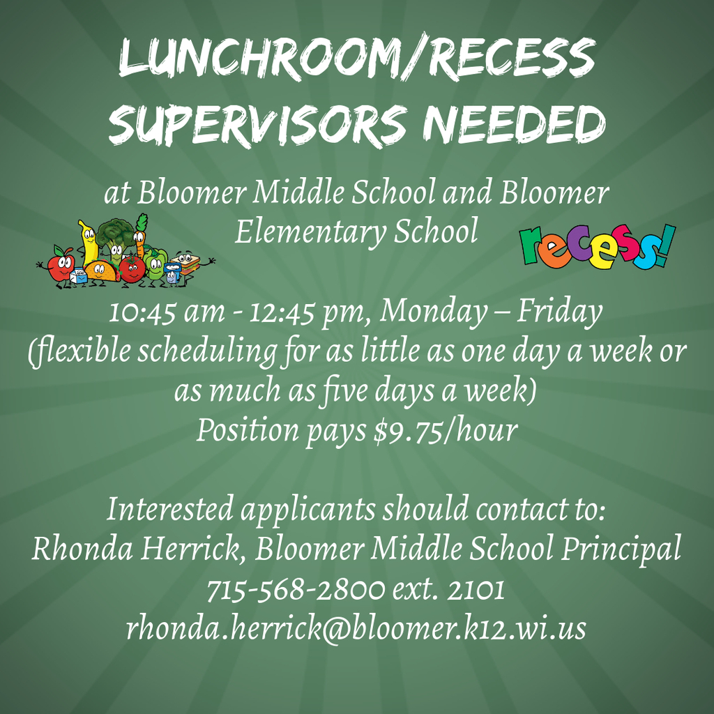 Lunchroom/recess supervisor needed.